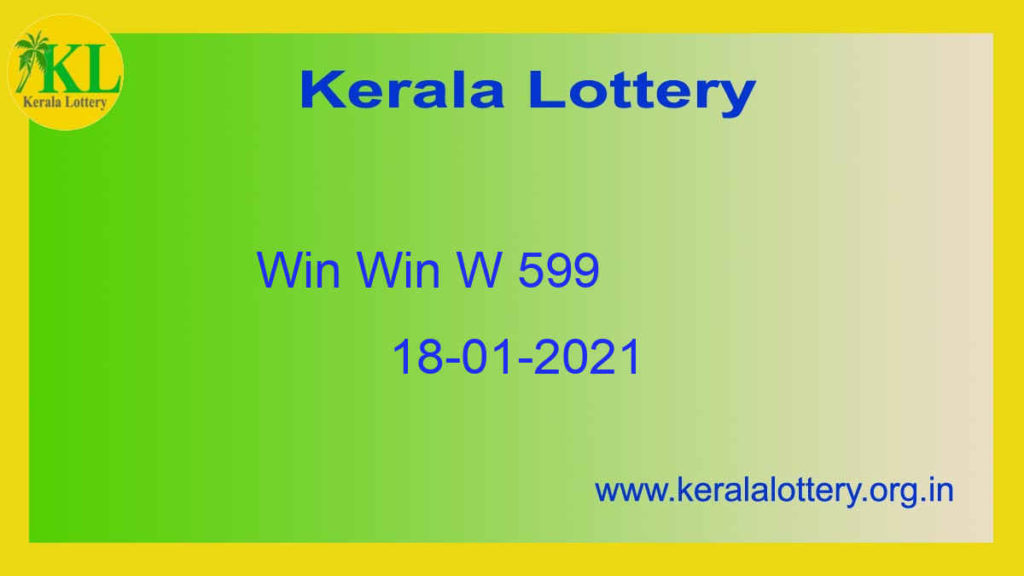 18.01.2021 : Win Win Lottery Result W 599 (Out @ 3.00 PM) - Kerala Lottery Result